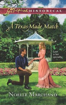 A Texas-Made Match, Noelle Marchand