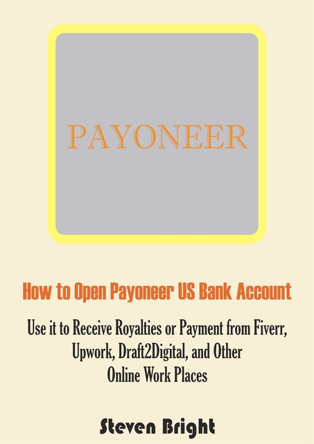 How to Open Payoneer US Bank Account, Steven Bright