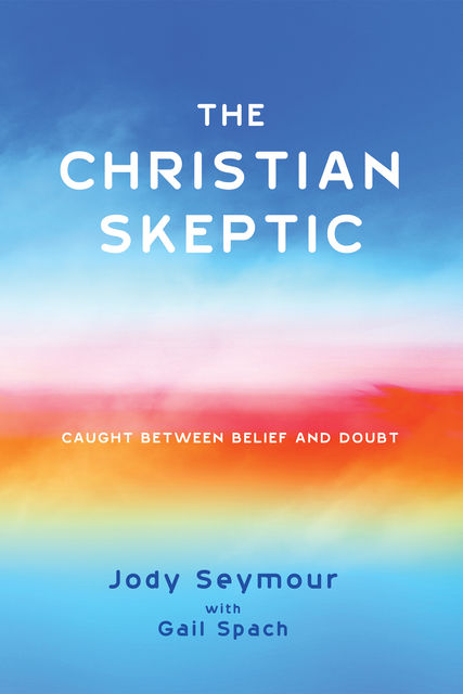 The Christian Skeptic, Jody Seymour, Gail Spach