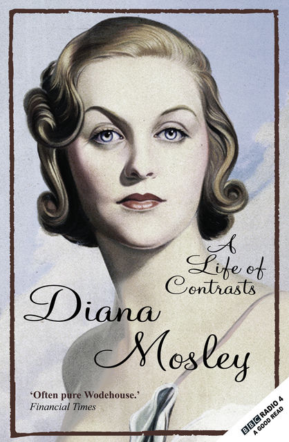 A Life of Contrasts, Diana Mitford