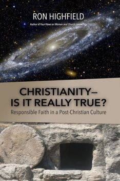 Christianity-Is It Really True, Ron Highfield
