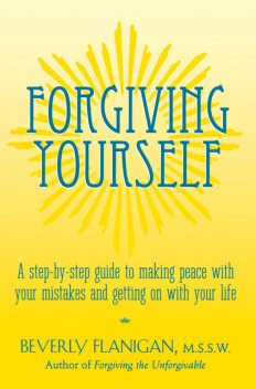 Forgiving Yourself, Beverly Flanigan