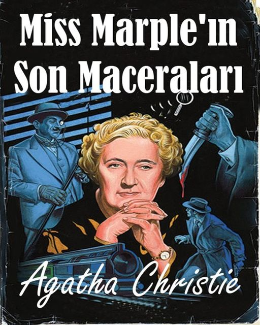 Miss Marple'ın Son Maceraları (Miss Marple's Final Cases), Agatha Christie