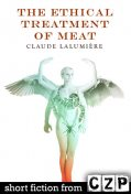 The Ethical Treatment of Meat, Claude Lalumiere