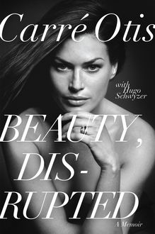 Beauty, Disrupted, Carre Otis, Hugo Schwyzer