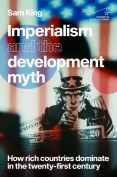 Imperialism and the development myth, Sam King