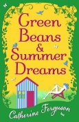 Green Beans and Summer Dreams, Catherine Ferguson