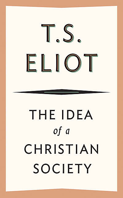 The Idea of a Christian Society, T.S.Eliot