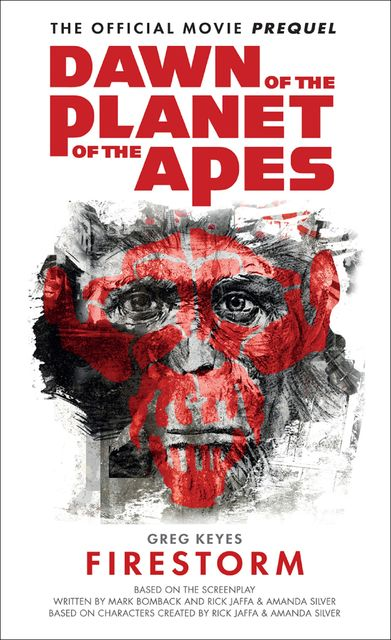 Dawn of the Planet of the Apes – Firestorm, Gregory Keyes