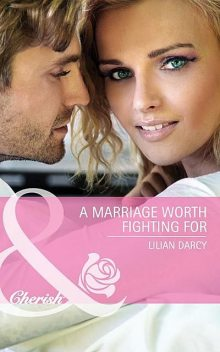 A Marriage Worth Fighting For, Lilian Darcy
