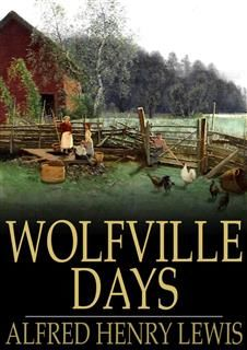 Wolfville Days, Alfred Henry Lewis