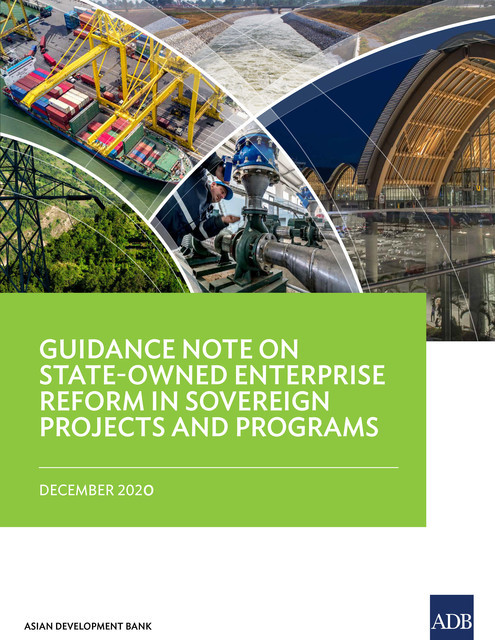 Guidance Note on State-Owned Enterprise Reform in Sovereign Projects and Programs, Asian Development Bank
