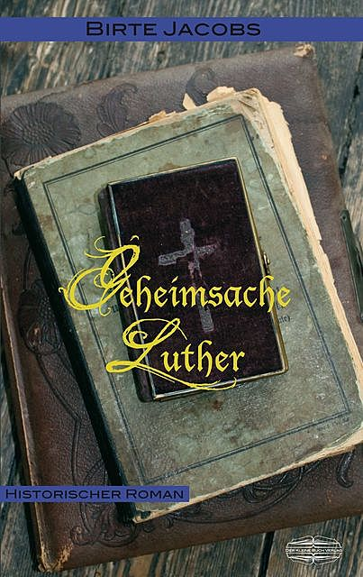 Geheimsache Luther, Birte Jacobs