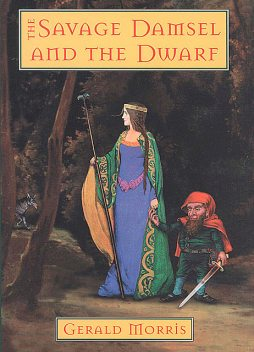 The Savage Damsel and the Dwarf, Gerald Morris