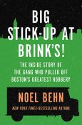 Big Stick-Up at Brink's, Noel Behn