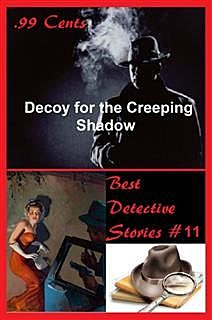 99 Cents Best Detective Stories Decoy for the Creeping Shadow, Norman A.Daniels