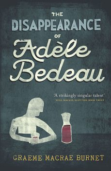 The Disappearance of Adèle Bedeau, Graeme Macrae Burnet