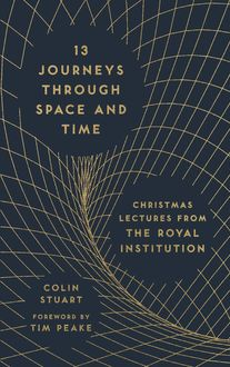 13 Journeys Through Space and Time, Colin Stuart