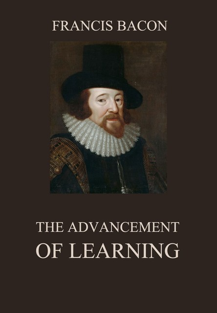 The Advancement of Learning, Francis Bacon