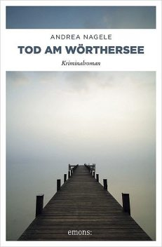 Tod am Wörthersee, Andrea Nagele