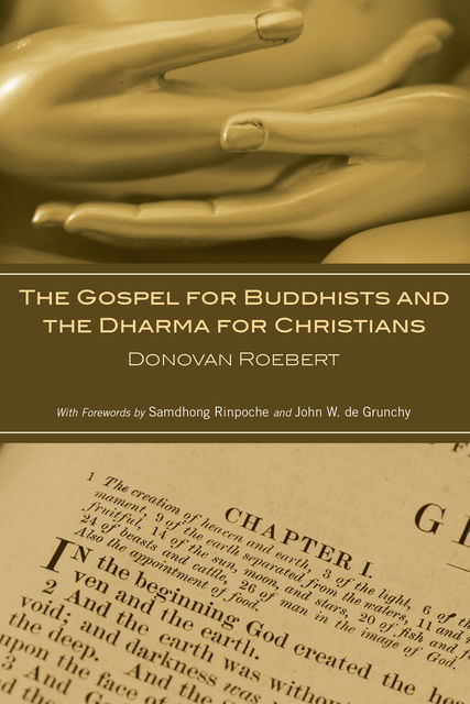 The Gospel for Buddhists and the Dharma for Christians, Donovan Roebert