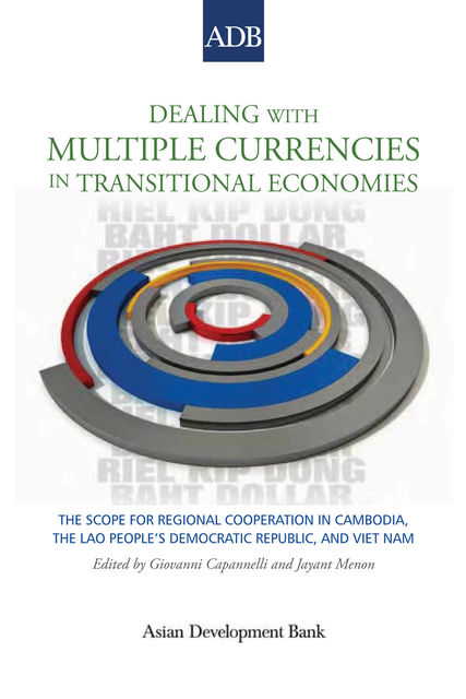 Dealing with Multiple Currencies in Transitional Economies, Giovanni Capannelli, Jayant Menon