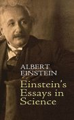 Einstein's Essays in Science, Albert Einstein