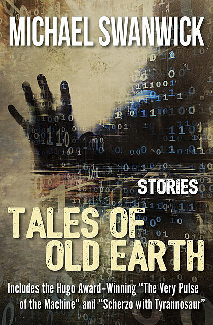 Tales of Old Earth, Michael Swanwick