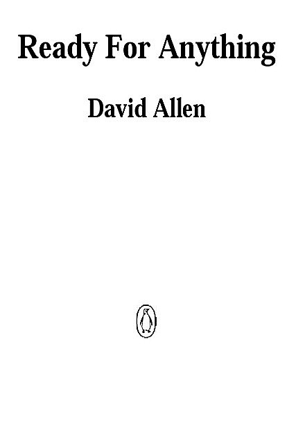 Ready for Anything: 52 Productivity Principles for Getting Things Done, David Allen