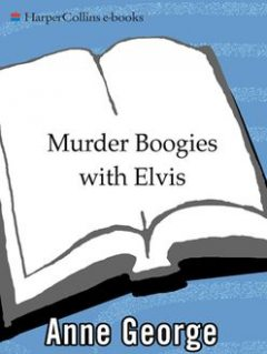 Murder Boogies with Elvis, Anne George