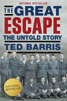 The Great Escape, Ted Barris