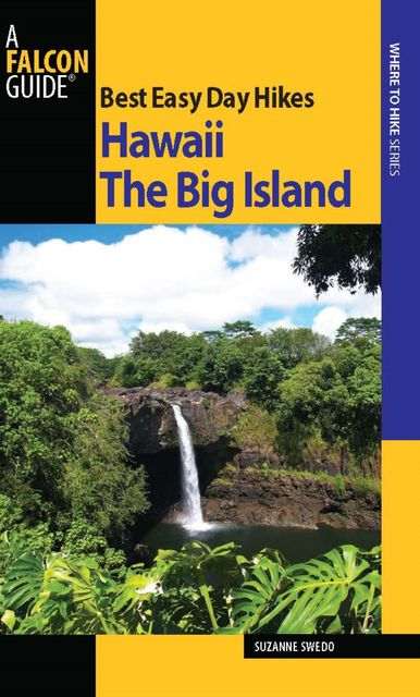 Best Easy Day Hikes Hawaii: The Big Island, Suzanne Swedo