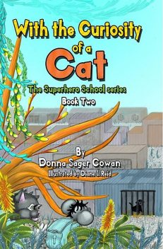 With the Curiosity of a Cat, Donna Sager Cowan