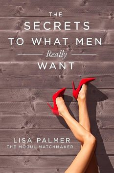 The Secrets to What Men Really Want, Lisa Palmer