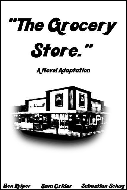 """The Grocery Store."", Ben Keiper, Sam Crider"