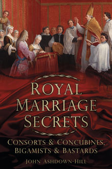 Royal Marriage Secrets, John Ashdown-Hill