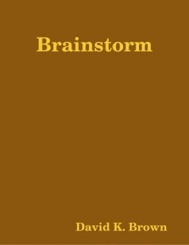 Brainstorm, David Brown