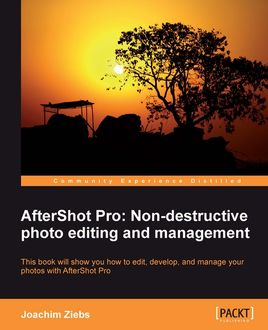 AfterShot Pro: Non-destructive photo editing and management, Joachim Ziebs