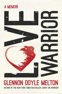 Love Warrior: A Memoir, Glennon Melton