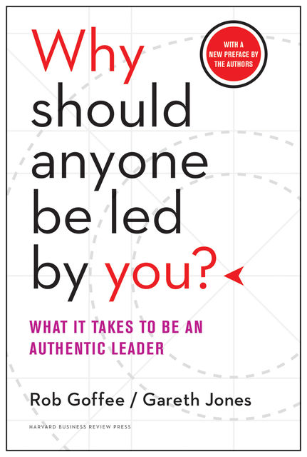 Why Should Anyone Be Led by You, Gareth Jones, Robert Goffee