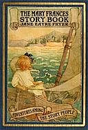 The Mary Frances Story Book; or, Adventures Among the Story People, Jane Eayre Fryer