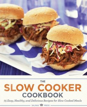 The Slow Cooker Cookbook, Salinas Press