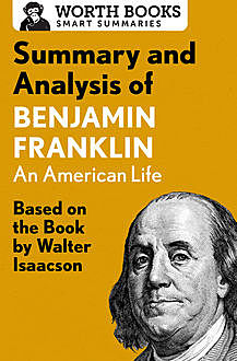Summary and Analysis of Benjamin Franklin, Worth Books