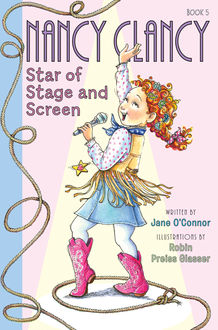 Fancy Nancy: Nancy Clancy, Star of Stage and Screen, Jane O'Connor