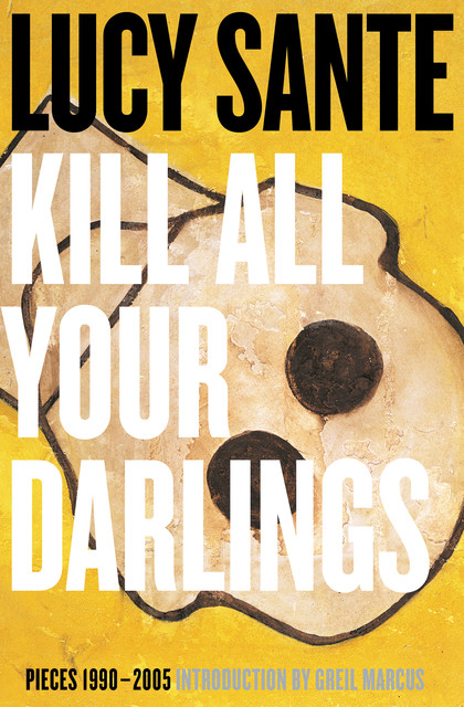 Kill All Your Darlings, Luc Sante