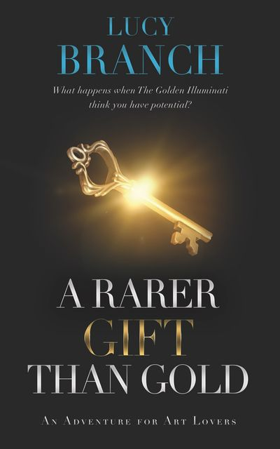 A Rarer Gift Than Gold, Lucy Branch