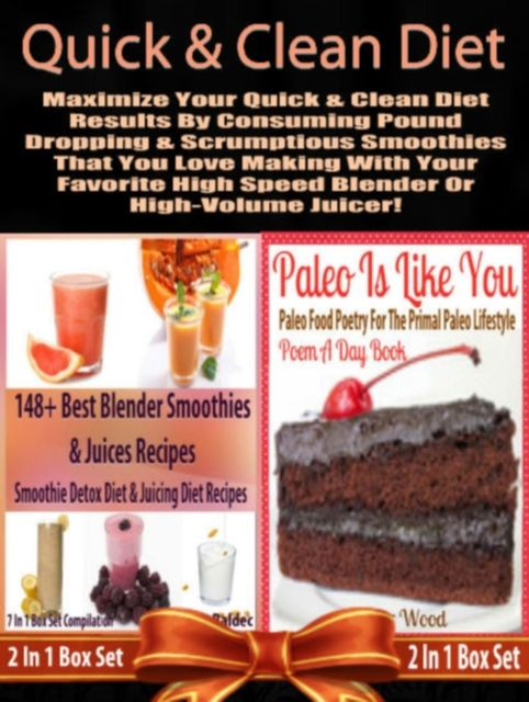 Quick & Clean DIET: Maximize Your Quick & Clean Diet Results By Consuming Pound Dropping & Scrumptious Smoothies, Juliana Baldec