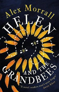Helen and the Grandbees, Alex Morrall
