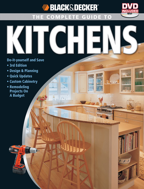 Black & Decker The Complete Guide to Kitchens, Editors of CPi