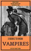 3 books to know Vampires, Joseph Sheridan Le Fanu, John William Polidori, Bram Stoker, August Nemo